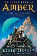 The Great Book of Amber: The Complete Amber Chronicles, 1-10 (Chronicles of Amber)