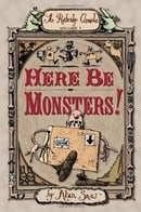 Here Be Monsters! (Ratbridge Chronicles)