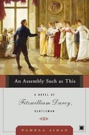 An Assembly Such as This: A Novel of Fitzwilliam Darcy, Gentleman