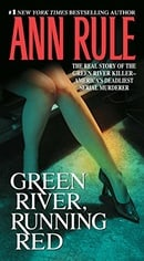 Green River, Running Red: The Real Story of the Green River Killer--America