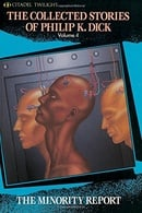 The Collected Stories Of Philip K. Dick Volume 4: The Minority Report (Citadel Twilight)