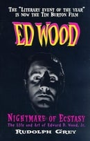 Ed Wood: Nightmare of Ecstasy (The Life and Art of Edward D. Wood, Jr.)