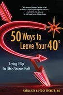 50 Ways to Leave Your 40s: Living It Up in Life