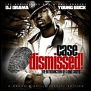 Young Buck DJ Drama Case Dismissed (Mixtape) The Introduction of G-Unit South Gangsta Grillz Special