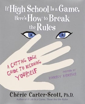 If High School Is a Game, Here's How to Break the Rules: A Cutting Edge Guide to Becoming Yourself