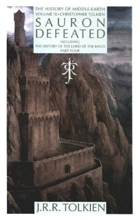 Sauron Defeated: The End of the Third Age: The History of the Lord of the Rings, part four