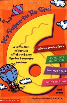 Now I am Six! A Collection of Stories All About Being Six for Beginning Readers