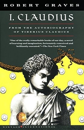 I, Claudius From the Autobiography of Tiberius Claudius Born 10 B.C. Murdered and Deified A.D. 54 (Vintage International)