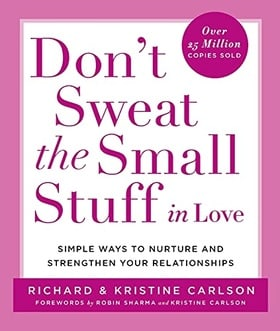 Don't Sweat the Small Stuff in Love (Don't Sweat the Small Stuff Series)