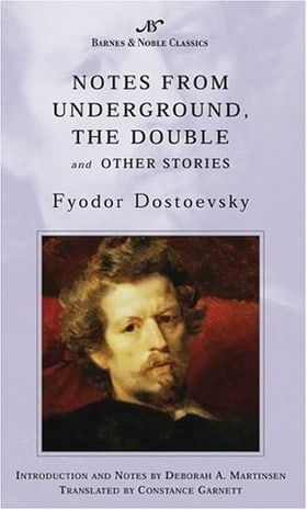 Notes from Underground, The Double and Other Stories (B&N Classics)