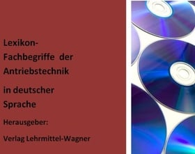 wichtige Technische Begriffe kurz erklaert: Glossar der Antriebstechnik in deutsch - Technical Lexicon: Descriptions / definitions of technical terms (drive ... in german language (German Edition)