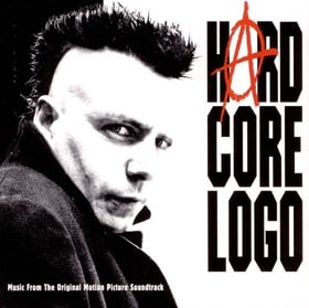 Hard Core Logo: Music From The Original Motion Picture Soundtrack