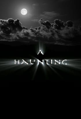 A Haunting                                  (2005-2017)
