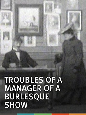 Troubles of a Manager of a Burlesque Show