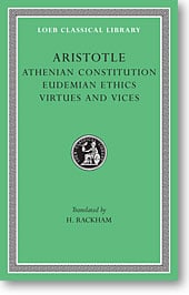 Aristotle, XX: Athenian Constitution. Eudemian Ethics. Virtues and Vices (Loeb Classical Library)
