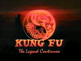 Kung Fu: The Legend Continues                                  (1993-1997)
