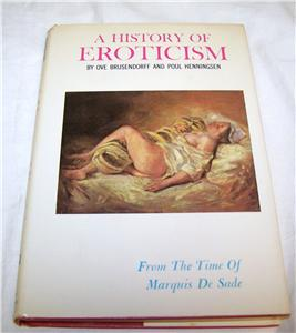 A History of Eroticism: From the Time of Marquis De Sade