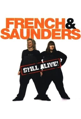 French  Saunders Still Alive