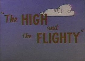 The High and the Flighty