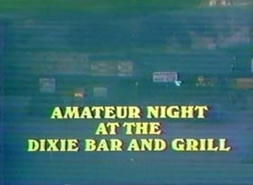 Amateur Night at the Dixie Bar and Grill                                  (1979)